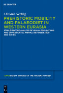 Prehistoric Mobility and Diet in the West Eurasian Steppes 3500 to 300 BC