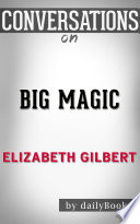 Big Magic: by Elizabeth Gilbert | Conversation Starters