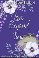 Pdf A Love Beyond Time: A Pride and Prejudice Time Travel Variation Telecharger