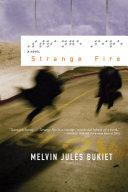 Strange Fire: A Novel Book