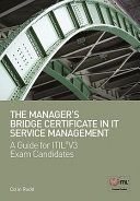 The ITIL V3 manager's bridge certificate in IT service management a guide for exam candidates