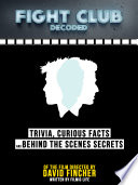 Fight Club Decoded  Trivia  Curious Facts And Behind The Scenes Secrets     Of The Film Directed By David Fincher