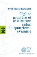 Pdf L'Eglise mystère et institution selon le quatrième évangile Telecharger