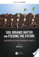 Soil Organic Matter and Feeding the Future
