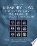"""Memory Loss, Alzheimer's Disease, and Dementia E-Book: A Practical Guide for Clinicians"" by Andrew E. Budson, Paul R. Solomon"