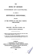 The Book of Genesis considered and illustrated in a series of historical discourses  etc