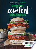 """Hot for Food Vegan Comfort Classics: 101 Recipes to Feed Your Face [A Cookbook]"" by Lauren Toyota"