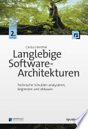 Langlebige Software-Architekturen  : Technische Schulden analysieren, begrenzen und abbauen