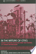 """In the Nature of Cities: Urban Political Ecology and the Politics of Urban Metabolism"" by Nik Heynen, Maria Kaika, Erik Swyngedouw"