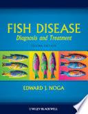 """Fish Disease: Diagnosis and Treatment"" by Edward J. Noga"