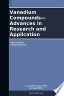 Vanadium Compounds   Advances in Research and Application  2013 Edition