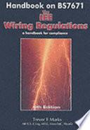 """Handbook on BS 7671: The IEE Wiring Regulations: a Handbook for Compliance"" by Trevor E. Marks"