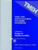 Tool and Manufacturing Engineers Handbook  Design for Manufacturability