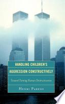 Handling Children s Aggression Constructively