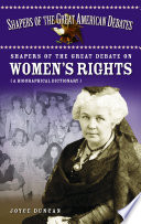 Shapers Of The Great Debate On Women S Rights A Biographical Dictionary