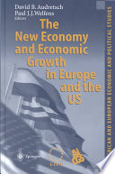 The New Economy And Economic Growth In Europe And The Us Book