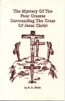 The Mystery of the Four Crosses Surrounding the Cross of Jesus Christ
