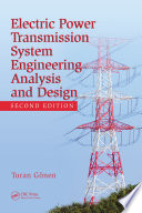 Electrical Power Transmission System Engineering Analysis And Design 2nd Turan Gonen Google Books