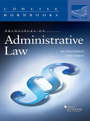 Principles of Administrative Law, 2d (Concise Hornbook Series)