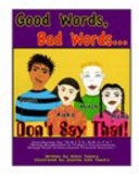 Good Words Bad Words Don T Say That