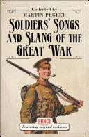 Soldiers    Songs and Slang of the Great War