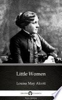 Little Women by Louisa May Alcott   Delphi Classics  Illustrated