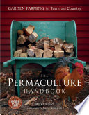 """The Permaculture Handbook: Garden Farming for Town and Country"" by Peter Bane, David Holmgren"