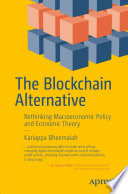 The Blockchain Alternative  : Rethinking Macroeconomic Policy and Economic Theory