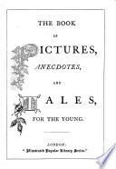 The Book of Pictures  Anecdotes and Tales for the Young