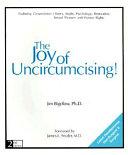 The Joy of Uncircumcising!