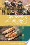 Recovering Communion In A Violent World