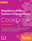Raspberry Pi for Python Programmers Cookbook