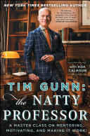 Tim Gunn: The Natty Professor: A Master Class on Mentoring, ...