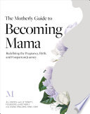 The Motherly Guide to Becoming Mama Book