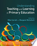 Understanding Teaching And Learning In Primary Education