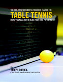 The Final Frontier In Mental Toughness Training for Table Tennis   Using Visualization to Reach Your True Potential