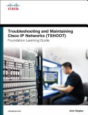 Troubleshooting and Maintaining Cisco IP Networks (TSHOOT) ...