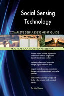 Social Sensing Technology Complete Self Assessment Guide Book