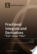 "Fractional Integrals and Derivatives: ""True"" versus ""False"""