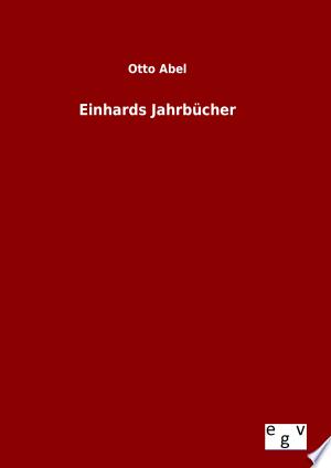 Download Einhards Jahrbücher Free Books - Dlebooks.net