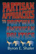 Partisan Approaches to Postwar American Politics
