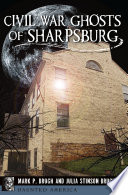 Civil War Ghosts Of Sharpsburg Book PDF