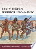 Early Aegean Warrior 5000   1450 BC