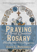 Praying a Christ Centered Rosary