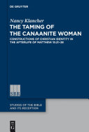 The Taming of the Canaanite Woman