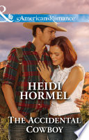 The Accidental Cowboy (Mills & Boon American Romance) (Angel Crossing, Arizona, Book 3)