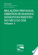 Relações privadas, direitos humanos e desenvolvimento no século XXI: Volume 1