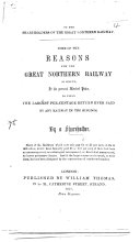 To the Shareholders of the Great Northern Railway. Some of the reasons why the Great Northern Railway is likely, at its present market price, to yield the largest per-centage return ever paid by any Railway in the Kingdom. By a Shareholder. MS. notes