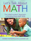 Let's talk about math : the LittleCounters approach to building early math skills / by Donna Kotsopo