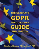 Ultimate GDPR Practitioner Guide  2nd Edition